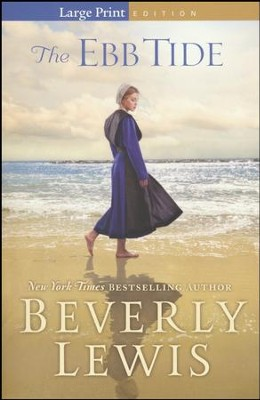 The Ebb Tide, large print  -     By: Beverly Lewis