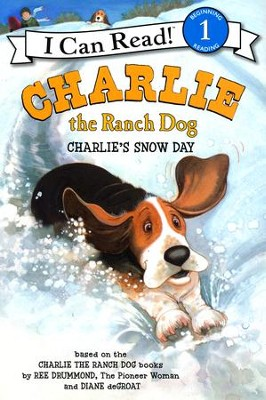 Charlie the Ranch Dog: Charlie's Snow Day  -     By: Ree Drummond