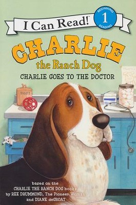 Charlie the Ranch Dog: Charlie Goes to the Doctor  -     By: Ree Drummond     Illustrated By: Diane de Groat