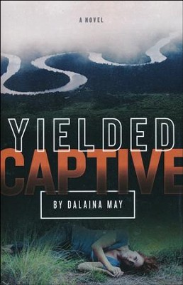 Yielded Captive  -     By: Dalaina May