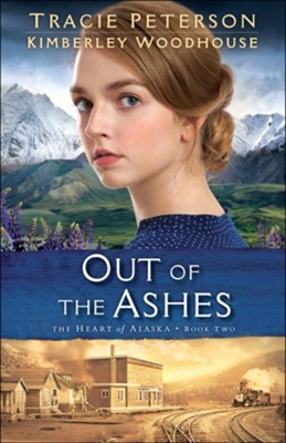 Out of the Ashes #2  -     By: Tracie Peterson, Kimberley Woodhouse