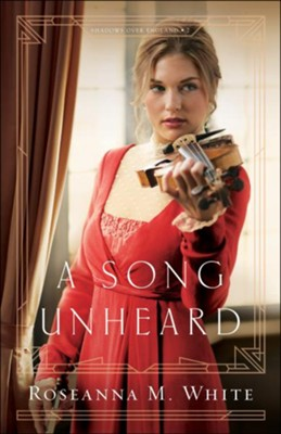 A Song Unheard #2  -     By: Roseanna M. White