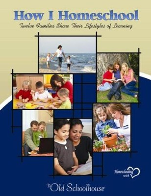 How I Homeschool: Twelve Families Share Their Lifestyle of Learning - PDF Download  [Download] -     By: The Old Schoolhouse