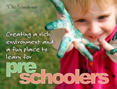Creating a Rich Environment and a Fun Place to Learn for Preschoolers - PDF Download  [Download] -     By: The Old Schoolhouse