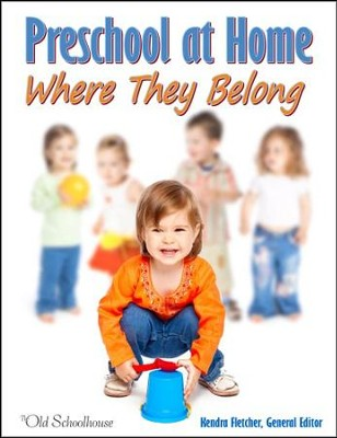 Preschool at Home Where They Belong - PDF Download  [Download] -     By: The Old Schoolhouse