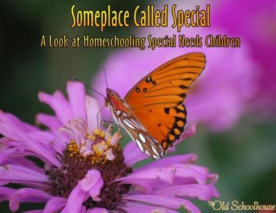 Someplace Called Special A Look at Homeschooling Special Needs Children - PDF Download  [Download] -     By: The Old Schoolhouse