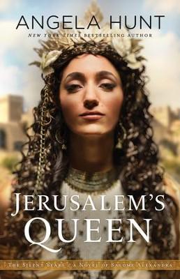 Jerusalem's Queen: A Novel of Salome Alexandra #3 - By: Angela Hunt