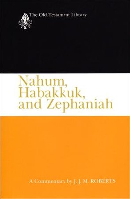 Nahum, Habakkuk, and Zephaniah: Old Testament Library [OTL] (Paperback)   -     By: J.J.M. Roberts