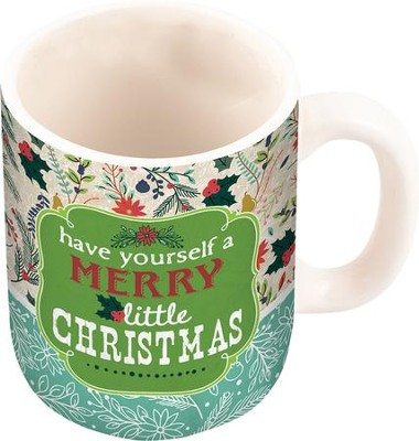 Have Yourself A Merry Little Christmas Mug  -