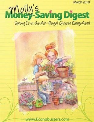Spring Is in the Air-Frugal Choices Everywhere! - March 2010 - PDF Download  [Download] -     By: The Old Schoolhouse