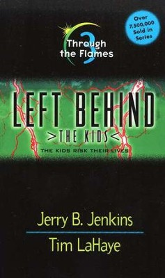 Through the Flames, Left Behind: The Kids #3   -     By: Tim LaHaye, Jerry B. Jenkins