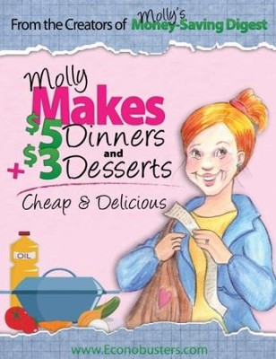 Molly Makes $5 Dinners and $3 Desserts - PDF Download  [Download] -     By: The Old Schoolhouse