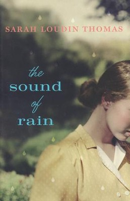 The Sound of Rain  -     By: Sarah Loudin Thomas