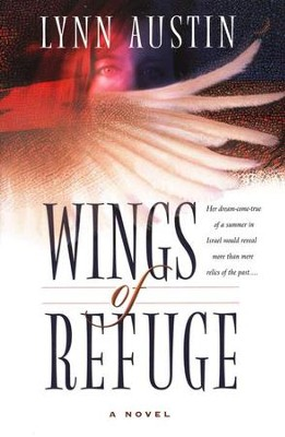 Wings of Refuge  -     By: Lynn Austin