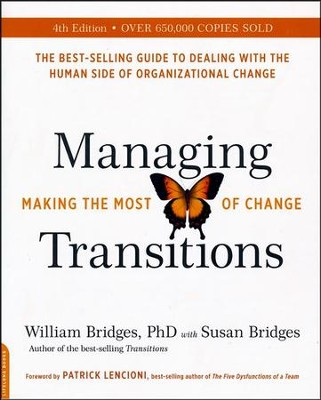 Managing Transitions, 4th Edition: Making the Most of Change  -     By: William Bridges