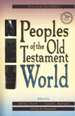 Peoples of the Old Testament World   -     Edited By: Alfred Hoerth, Gerald Mattingly