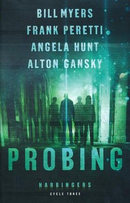 Probing #3   -     By: Bill Myers, Frank Peretti, Angela Hunt, Alton Gansky