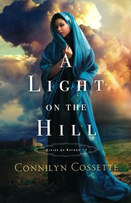 A Light on the Hill #1  -     By: Connilyn Cossette