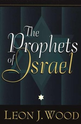 The Prophets of Israel   -     By: Leon Wood