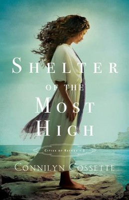 Shelter of the Most High #2  -     By: Connilyn Cossette
