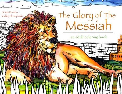 The Glory of the Messiah: An Adult Coloring Book  -     By: Susan Perlman