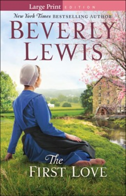 The First Love - Large Print edition   -     By: Beverly Lewis