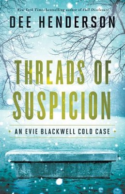 Threads of Suspicion, Evie Blackwell Cold Case Series #2   -     By: Dee Henderson