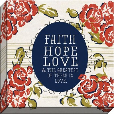 Faith, Hope, Love Floral Canvas Art, Corinthians 13:13  -