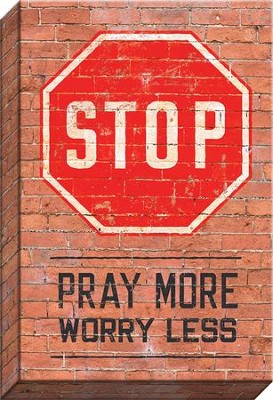 Pray More Worry Less Canvas Art with Stop Sign  -