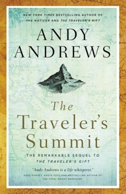 The Traveler's Summit: The Remarkable Sequel to The Traveler's Gift  -     By: Andy Andrews
