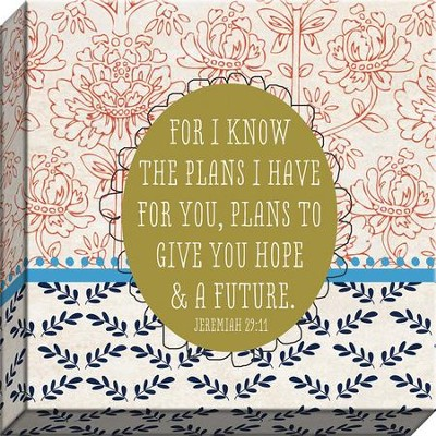 For I Know The Plans Canvas Art, Jeremiah 29:11  -
