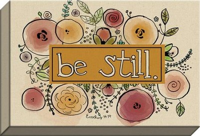Be Still Canvas Art  -