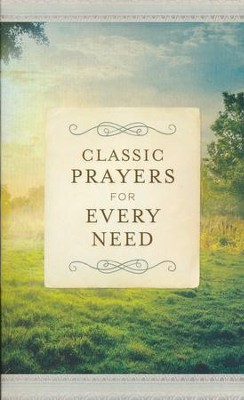 Classic Prayers for Every Need  -     By: Donna K. Maltese
