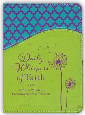 Daily Whispers of Faith: A Year's Worth of Encouragement for Women  -