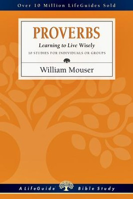 Proverbs: Learning to Live Wisely - PDF Download  [Download] -     By: William Mouser