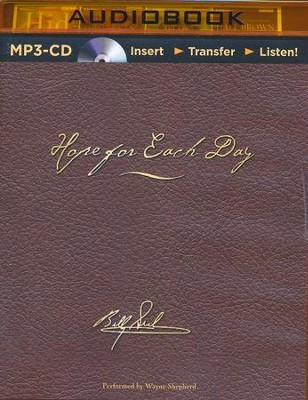 Hope for Each Day Signature Edition: Words of Wisdom and Faith - unabridged audiobook on MP3-CD  -     By: Billy Graham