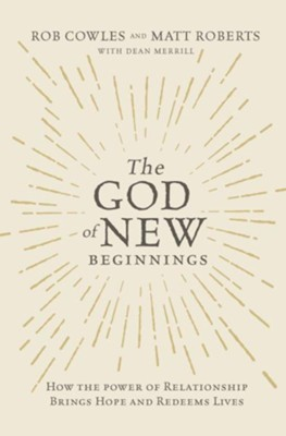 The God of New Beginnings  -     By: Matt Roberts, Dean Merrill