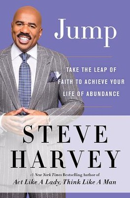 Jump: Take the Leap of Faith to Your Life of Abundance   -     By: Steve Harvey