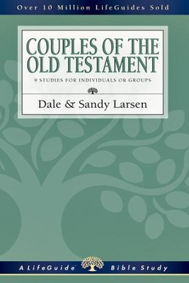 Couples of the Old Testament - PDF Download  [Download] -     By: Dale Larsen, Sandy Larsen