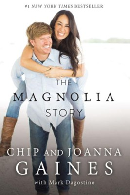 The Magnolia Story  -     By: Chip Gaines, Joanna Gaines