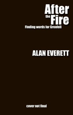 After the Fire: Finding words for Grenfell  -     By: Alan Everett