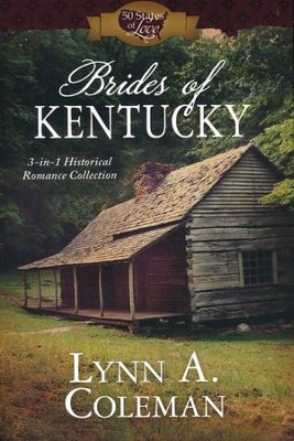 Brides of Kentucky: 3-in-1 Historical Romance Collection  -     By: Lynn Coleman