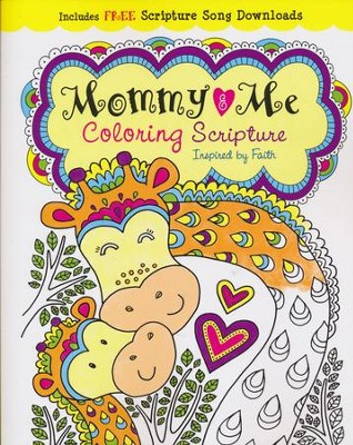 Mommy and Me Coloring Scripture: Creativity Inspired by Faith  -     By: Kim Mitzo Thompson, Karen Mitzo Hilderbrand