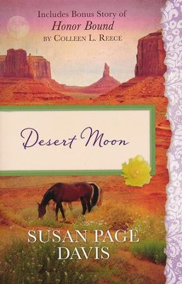 Desert Moon: Also Includes Bonus Story of Honor Bond by Colleen L. Reece  -     By: Susan Davis, Colleen Reece
