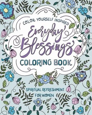 Spiritual Refreshment for Women: Everyday Blessings Coloring Book  -     By: Barbour Publishing