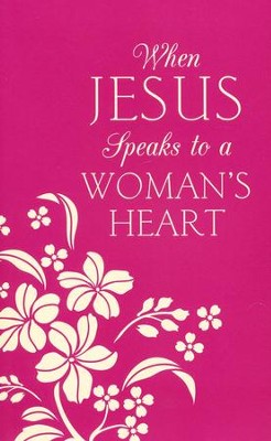 When Jesus Speaks to a Woman's Heart: Inspiration for Your Soul  -     By: Donna K. Maltese