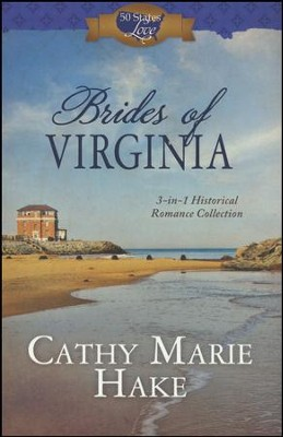 Brides of Virginia: 3-in-1 Historical Romance Collection  -     By: Cathy Hake