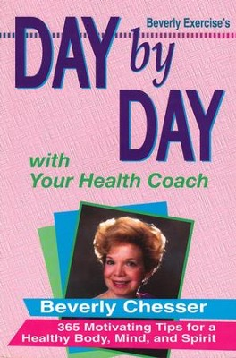 Day by Day with Your Health Coach  -     By: Beverly Chesser