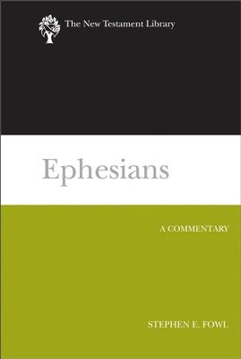 Ephesians: A Commentary  -     By: Stephen E. Fowl