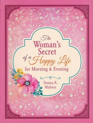 The Woman's Secret of a Happy Life for Morning & Evening  -     By: Donna Maltese